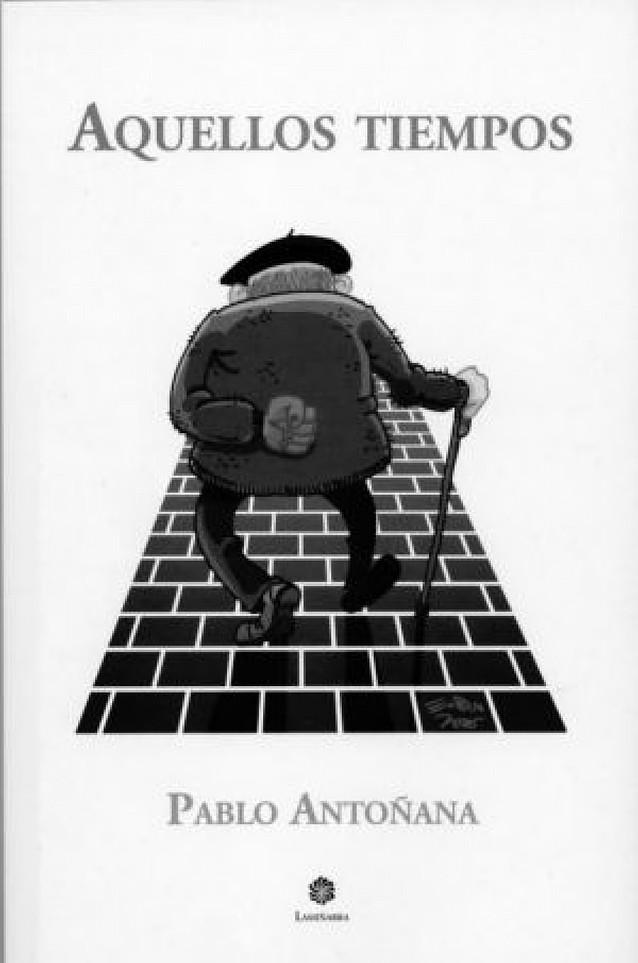 Pablo Antoñana publica un retrato del pasado en clave costumbrista