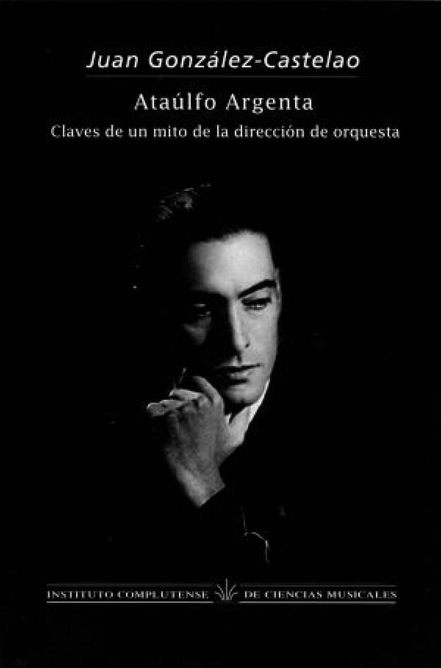 Ataúlfo Argenta, el hombre y el músico